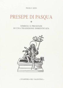 Copertina Presepe di Pasqua (simboli e presenze di una tradizione dimenticata)
