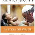 La forza del presepe per papa Francesco