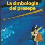Letture: La simbologia del presepio