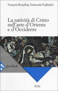 La natività di Cristo nell'arte d'Oriente e d'Occidente