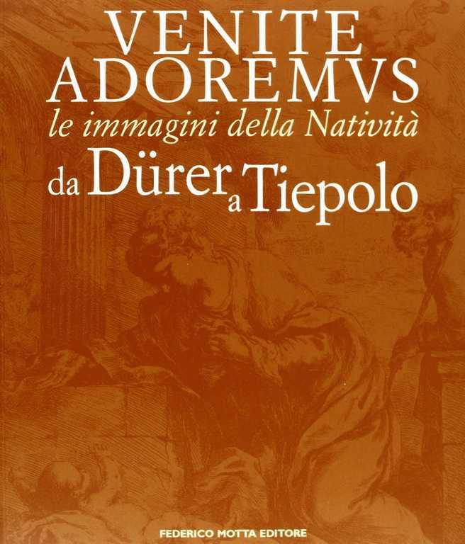 Libro Venite Adoremus - Dürer a Tiepolo - fronte