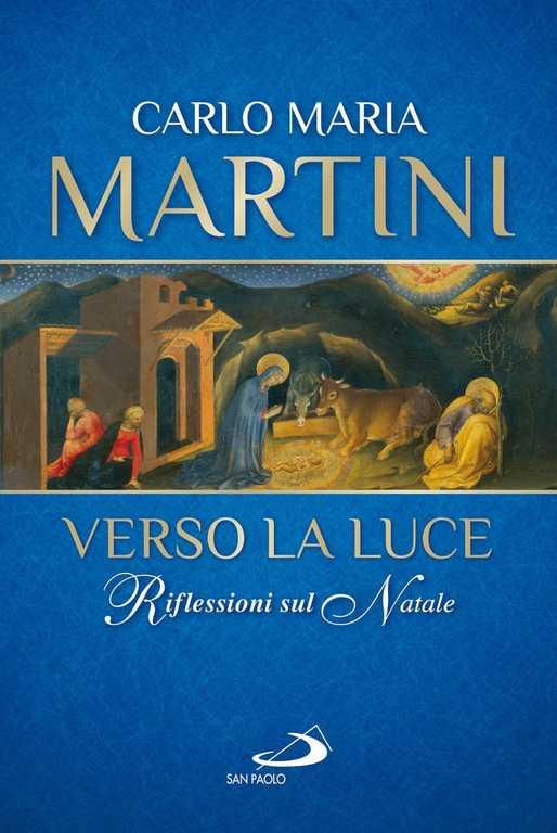 Libro Verso la luce di Carlo Maria Martini