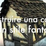 Video tutorial: casa di polistirene in stile fantasy