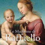 Libri: le più belle Madonne dipinte da Leonardo e Raffaello