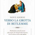 Libri: Nove giorni verso la grotta di Betlemme